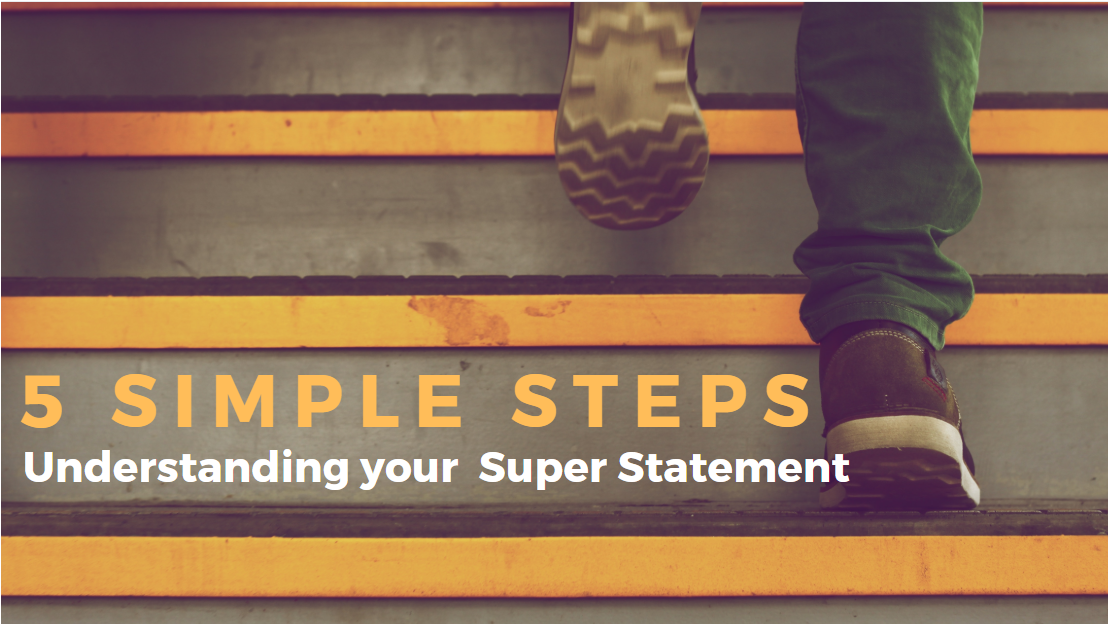 5 Simple Steps to Understand and Review your Superannuation Statement